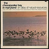 The Chesapeake Bay in Maryland : An Atlas of Natural Resources, , 0801814685