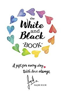 The White And Black Book: A most beautiful and unique self help story by [Noor, Saqib]