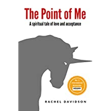 The Point of Me: A spiritual tale of love and acceptance