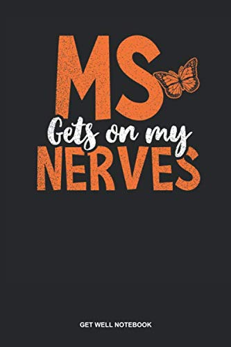 Get Well Notebook: Blank Log Book For Partner Of Someone With Multiple Sclerosis: Ms Awareness Journal | Gets On My Nerves Gift