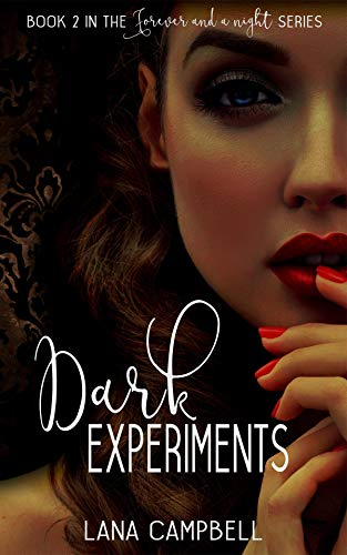 Dark Experiments Book 2 in the Forever and a Night Series