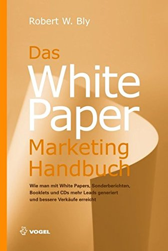 Das White Paper Marketing Handbuch
