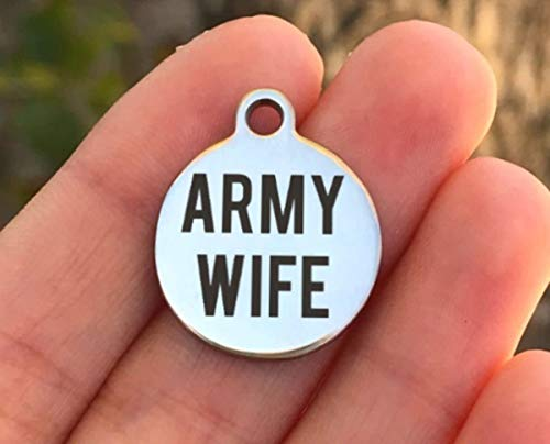Army Stainless Steel Charm - Army Wife - Laser Engraved - Made To Order - Silver Tone - Quantity Options - ZF478
