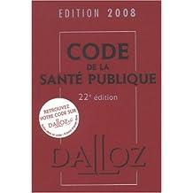 CODE DE LA SANTE PUBLIQUE 2008 22ED.