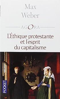 L'Ethique protestante et l'esprit du capitalisme par Weber