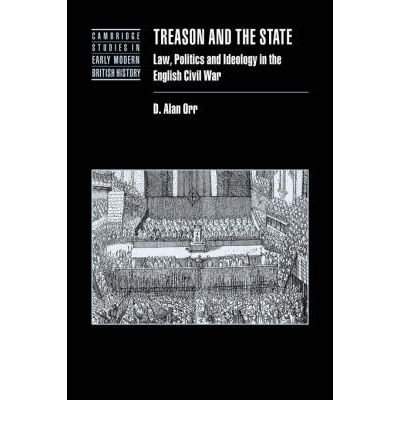 [ [ [ Treason and the State: Law, Politics and Ideology in the English Civil War[ TREASON AND THE STATE: LAW, POLITICS AND IDEOLOGY IN THE ENGLISH CIVIL WAR ] By Orr, D. Alan ( Author )Jul-01-2007 Paperback pdf epub