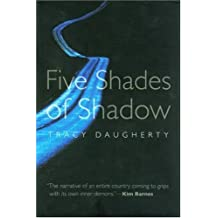 Five Shades of Shadow (River Teeth Literary Nonfiction Prize)