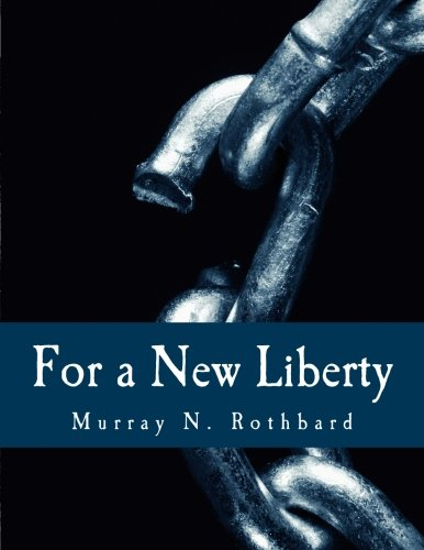 For a New Liberty: The Libertarian Manifesto [Murray N. Rothbard - Murray Rothbard] (Tapa Blanda)