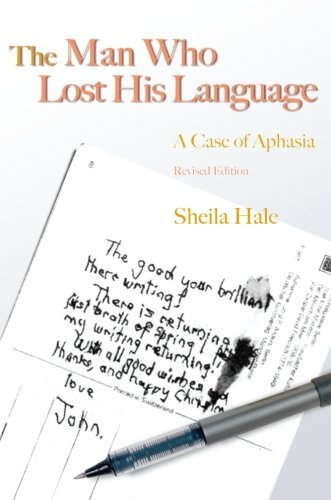 The Man Who Lost his Language: A Case of Aphasia Revised Edition by Jessica Kingsley Publishers
