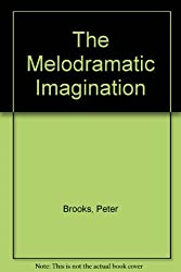 The Melodramatic Imagination