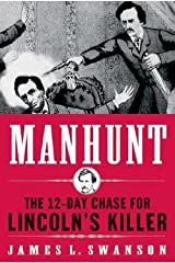 Manhunt : The 12-Day Chase for Lincoln's Killer (Hardcover)--by James L. Swanson [2006 Edition] Hardcover