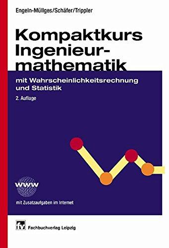 Kompaktkurs Ingenieurmathematik mit Wahrscheinlichkeitsrechnung und Statistik