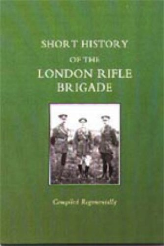 Download Short History of the London Rifle Brigade PDF