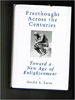Freethought Across the Centuries: Toward a New Age of Enlightenment