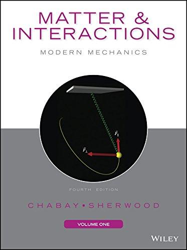 Matter and Interactions, Volume I: Modern Mechanics