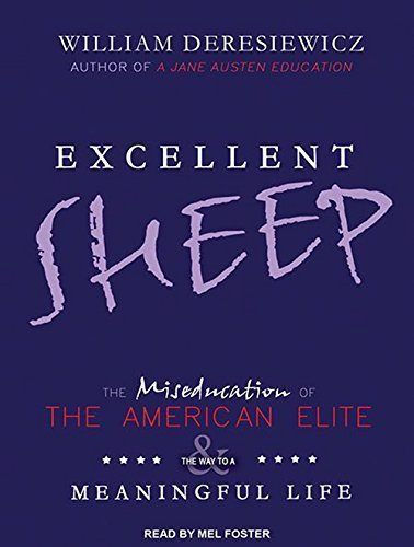 excellent-sheep-the-miseducation-of-the-american-elite-and-the-way-to-a-meaningful-life-by-william-d