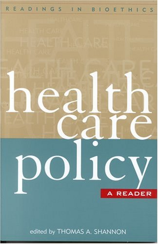 Health Care Policy: A Reader (Readings in Bioethics)
