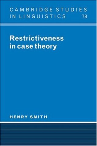 Restrictiveness in Case Theory (Cambridge Studies in Linguistics)