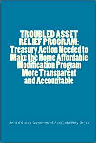 Troubled asset relief program treasury action needed to Home affordable modification program
