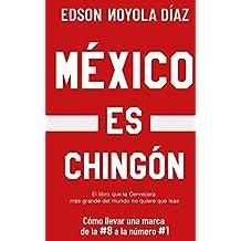 MÉXICO ES CHINGÓN: CÓMO LLEVAR UNA MARCA DE LA #8 A LA #1