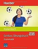 Großes Übungsbuch Neu: Großes Übungsbuch Italienisch Neu: Grammatik / Buch