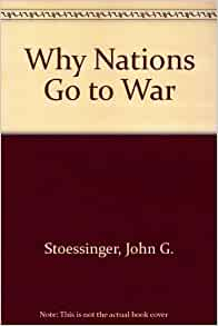 why nations go to war Read and download why nations go to war john g stoessinger free ebooks in pdf format - eq leveling guide eqao grade 6 answers spring 2017 epson sx235w user guide epson.