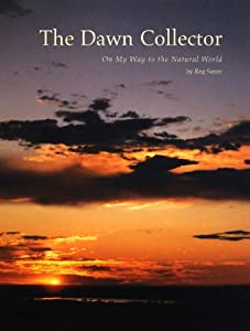 The Dawn Collector: On My Way to the Natural World (Center Books on the American West)