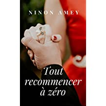 Tout recommencer à zéro (French Edition)