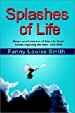 Splashes of Life, Fanny Louise Smith, 0759693137