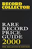 Rare Record Price Guide 2000: The Millennium Edition (Record Collector Magazine)