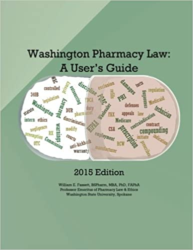 Washington Pharmacy Law: A User's Guide 2015 1st Edition
