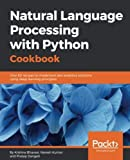 Natural Language Processing with Python Cookbook: Over 60 recipes to implement text analytics solutions using deep learning principles