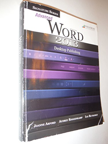 Signature Series: Advanced Microsoft Word 2013: Desktop Publishing (Signature Series Advanced Microsoft Word 2013 Desktop Publishing)