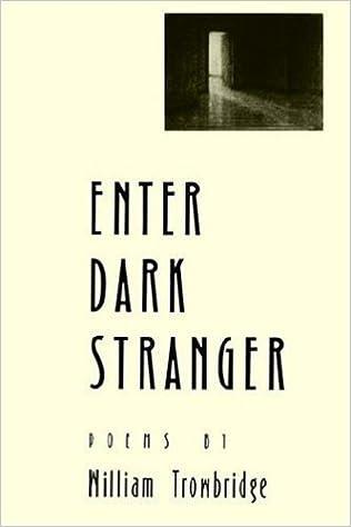 Enter dark stranger poems william trowbridge 9780938626961 enter dark stranger poems william trowbridge 9780938626961 amazon books fandeluxe Images