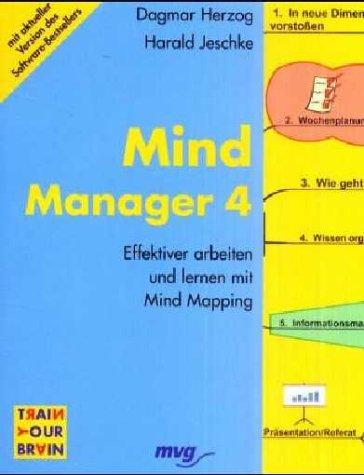 Mind Manager 4, m. CD-ROM (21 Tage Vollversion). Effektiver arbeiten und lernen mit Mind Mapping.
