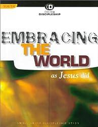Embracing the World as Jesus Did (Custom Discipleship)