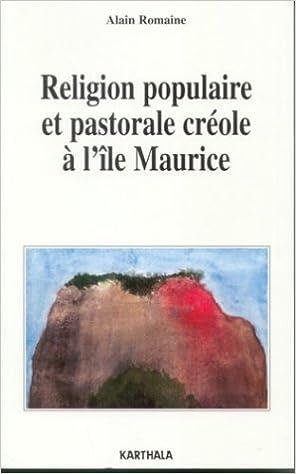 En ligne téléchargement Religion populaire et pastorale créole à l'île Maurice epub, pdf