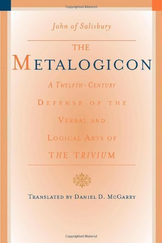 The Metalogicon: A Twelfth-Century Defense of the Verbal and Logical Arts of the Trivium 1st edition by Salisbury, John of (2009) Paperback
