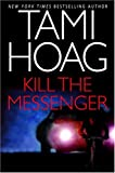 Kill the Messenger, Tami Hoag, 0553801953