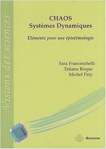 Télécharger en ligne Chaos et systèmes dynamiques : Eléments pour une épistémologie pdf