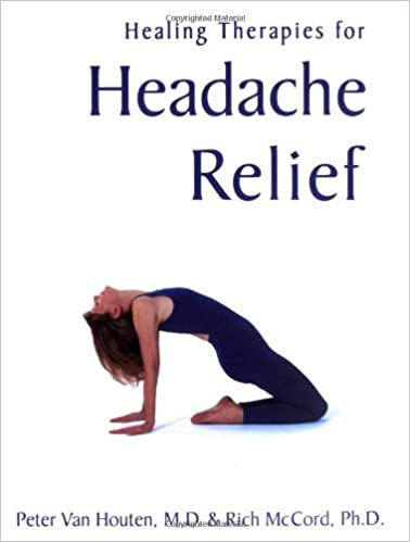 Yoga Therapy For Headache Relief Healing Therapies Houten M D Peter Van Mccord Rich 9781565891692 Amazon Com Books