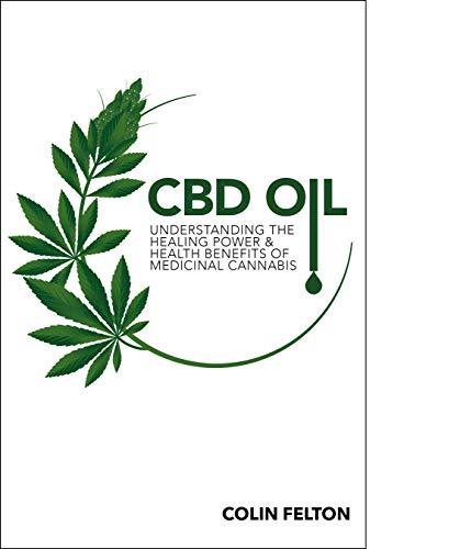 CBD Oil: Understanding the Healing Power and Health Benefits of Medicinal Cannabis