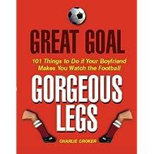 Great Goal Gorgeous Legs