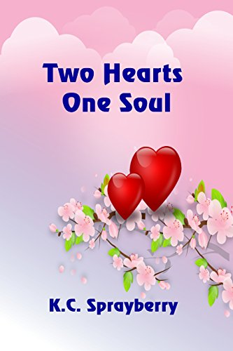 Two Hearts One Soul by [Sprayberry, K. C.]