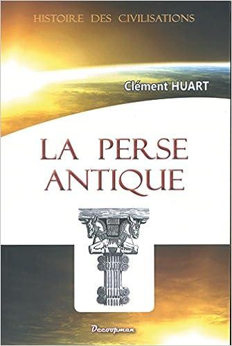 Téléchargement La perse antique et la civilisation iranienne pdf, epub ebook
