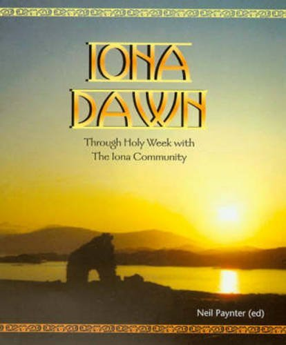 Iona Dawn: Through Holy Week with the Iona Community PDF