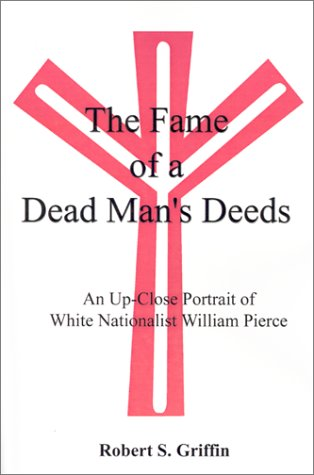 Fame Portrait - The Fame of a Dead Man's Deeds: An Up-Close Portrait of White Nationalist William Pierce