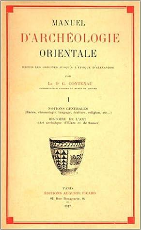 Manuel D Archeologie Orientale Tome 1 Notions Generale