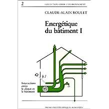Energétique du bâtiment, volume 1 : Interactions entre le climat et le bâtiment