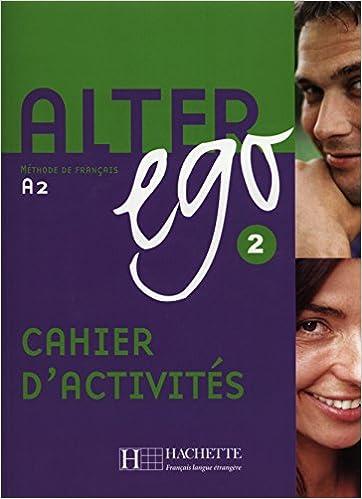 Alter ego 2 Méthode de français : Cahier d'exercices pdf